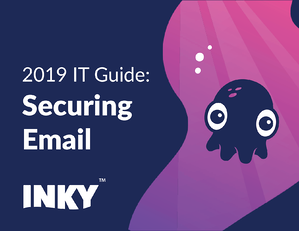 2019 IT Guide for Securing Email | INKY V2