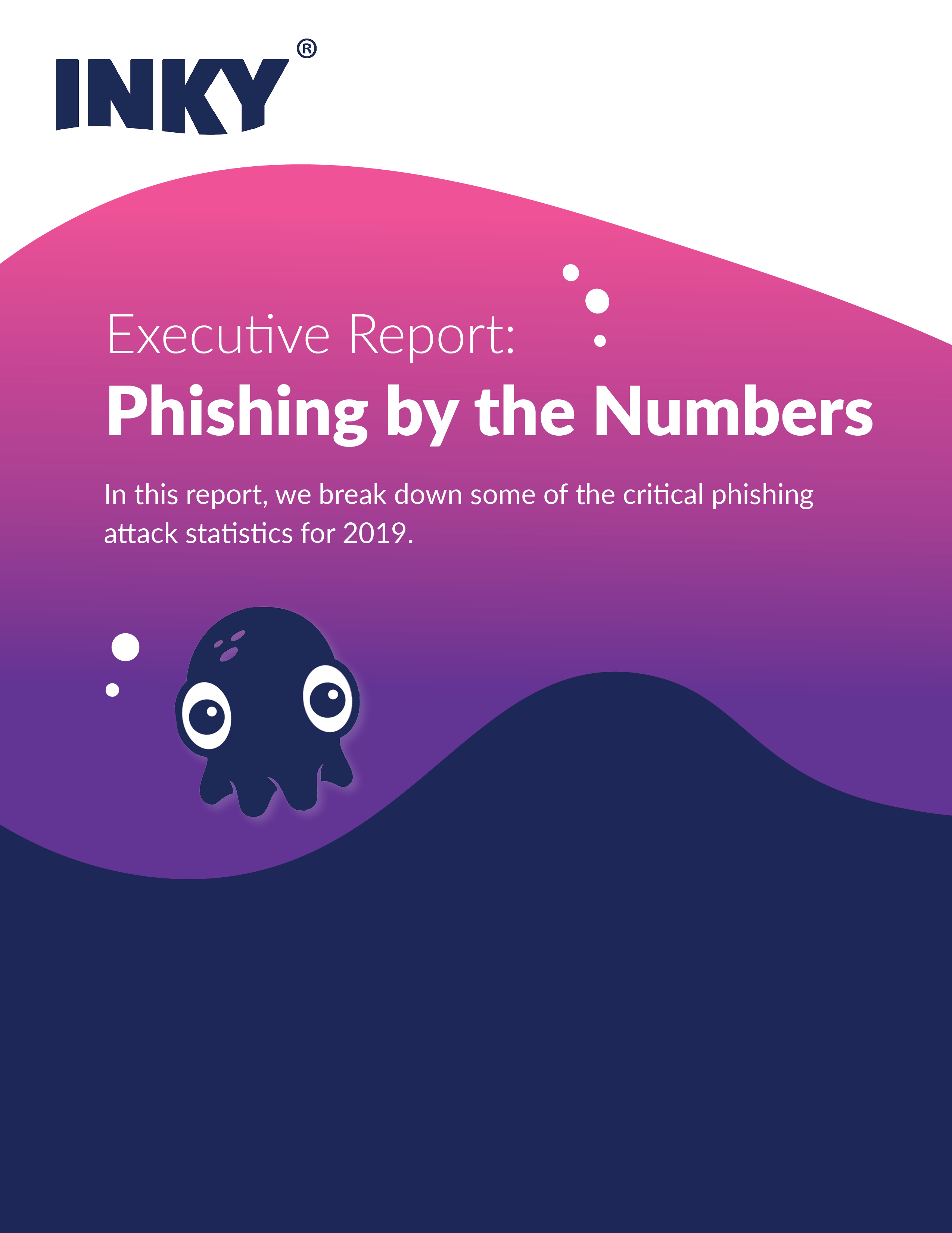 Executive Report- Phishing by the Numbers