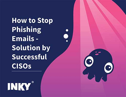 Inky-How-to-Stop-Phishing-Emails-Solution-by-Successful-CISOs