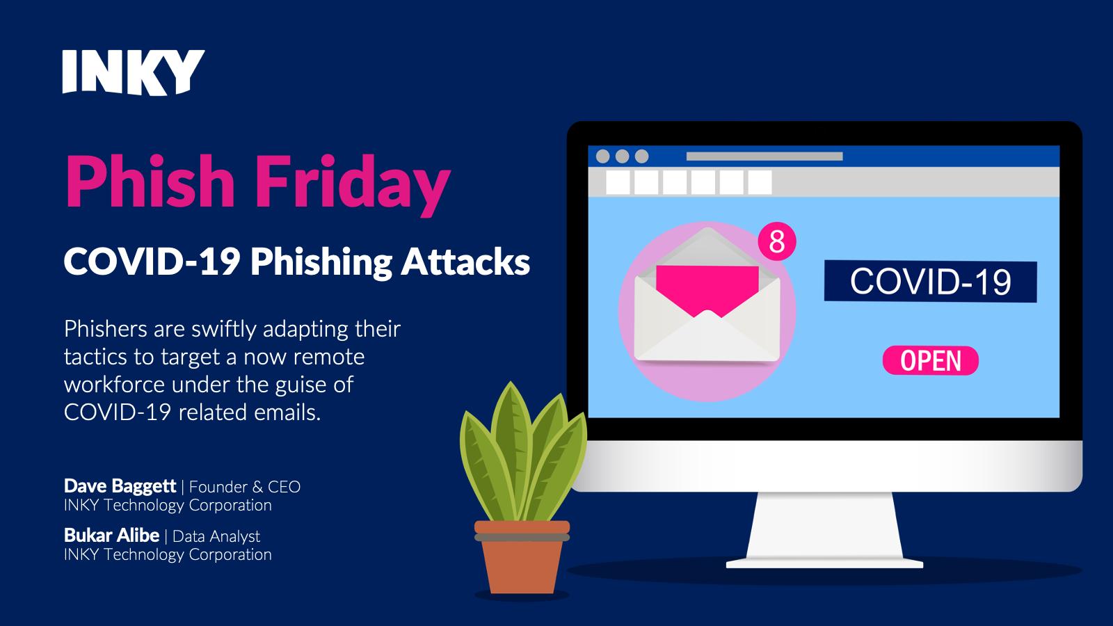 Phish Friday: COVID-19 Phishing Attacks