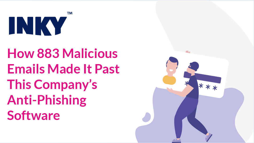 How 883 Malicious Emails Made It Past Anti-Phishing Software