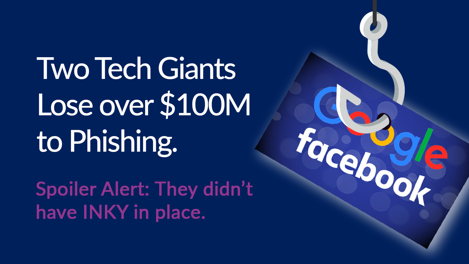 Two Tech Giants Lose over $100M to Phishing