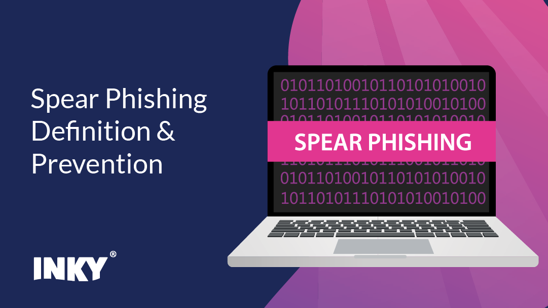 Spear Phishing Definition & Prevention