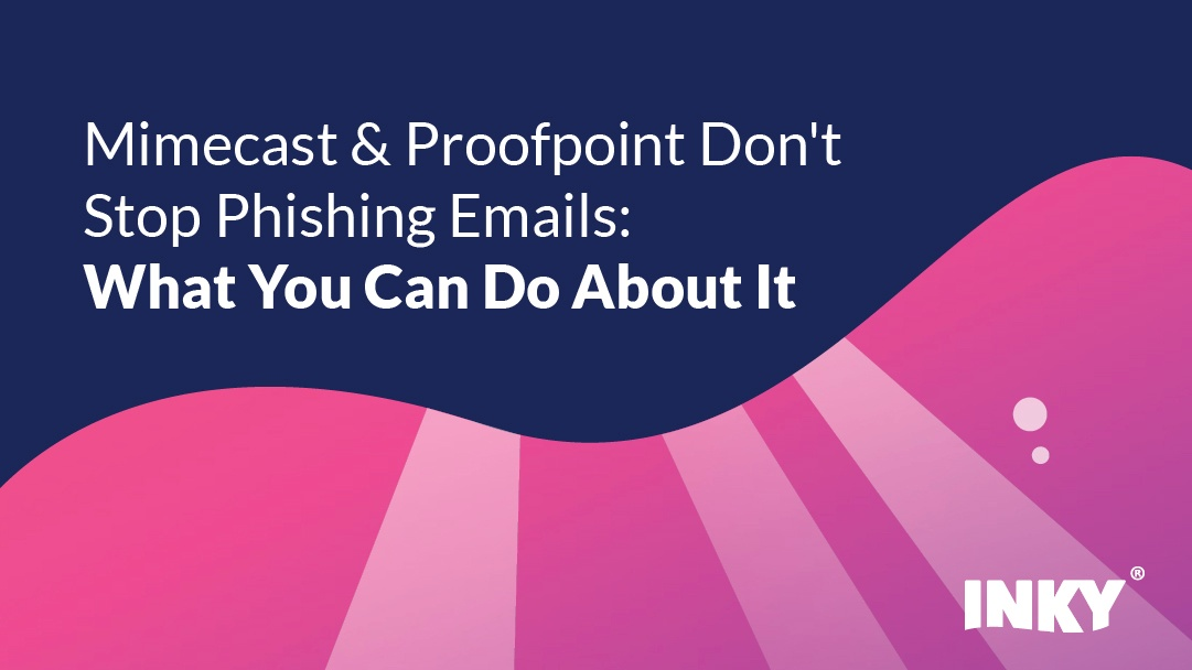 Mimecast & Proofpoint Don't Stop Phishing Emails