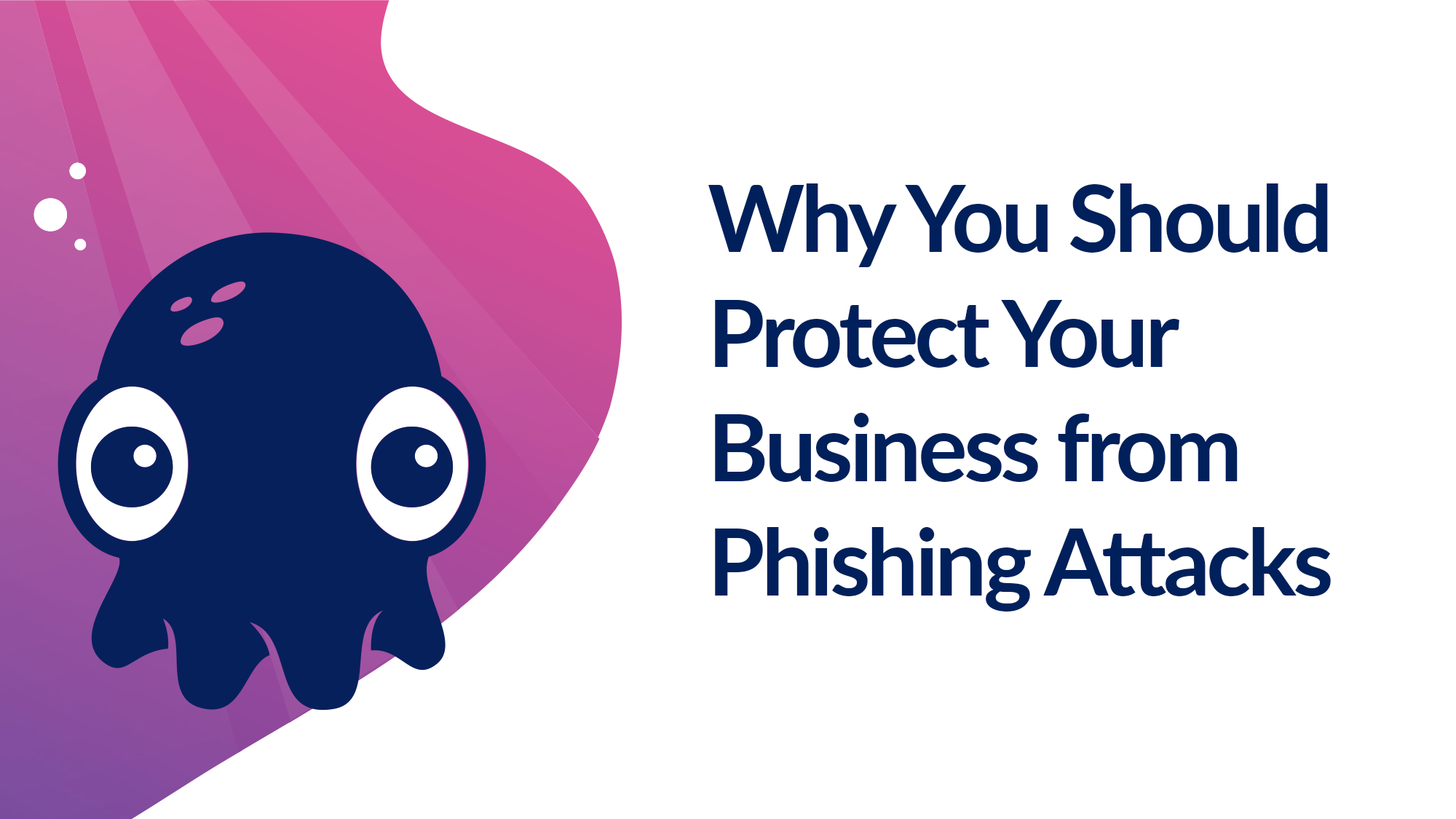 Why You Should Protect Your Business from Phishing