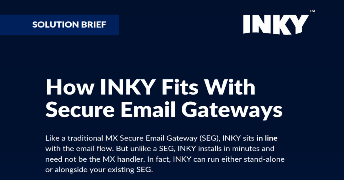 How INKY Fits With  Secure Email Gateways