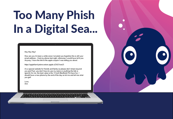 Too Many Phish in the Digital Sea