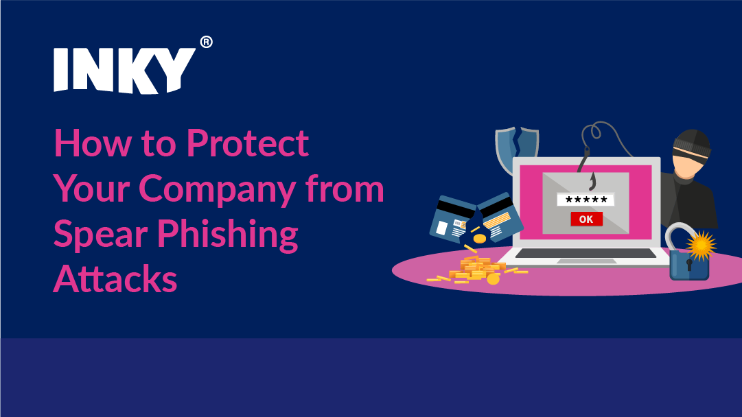How to Protect Your Company from Spear Phishing Attacks
