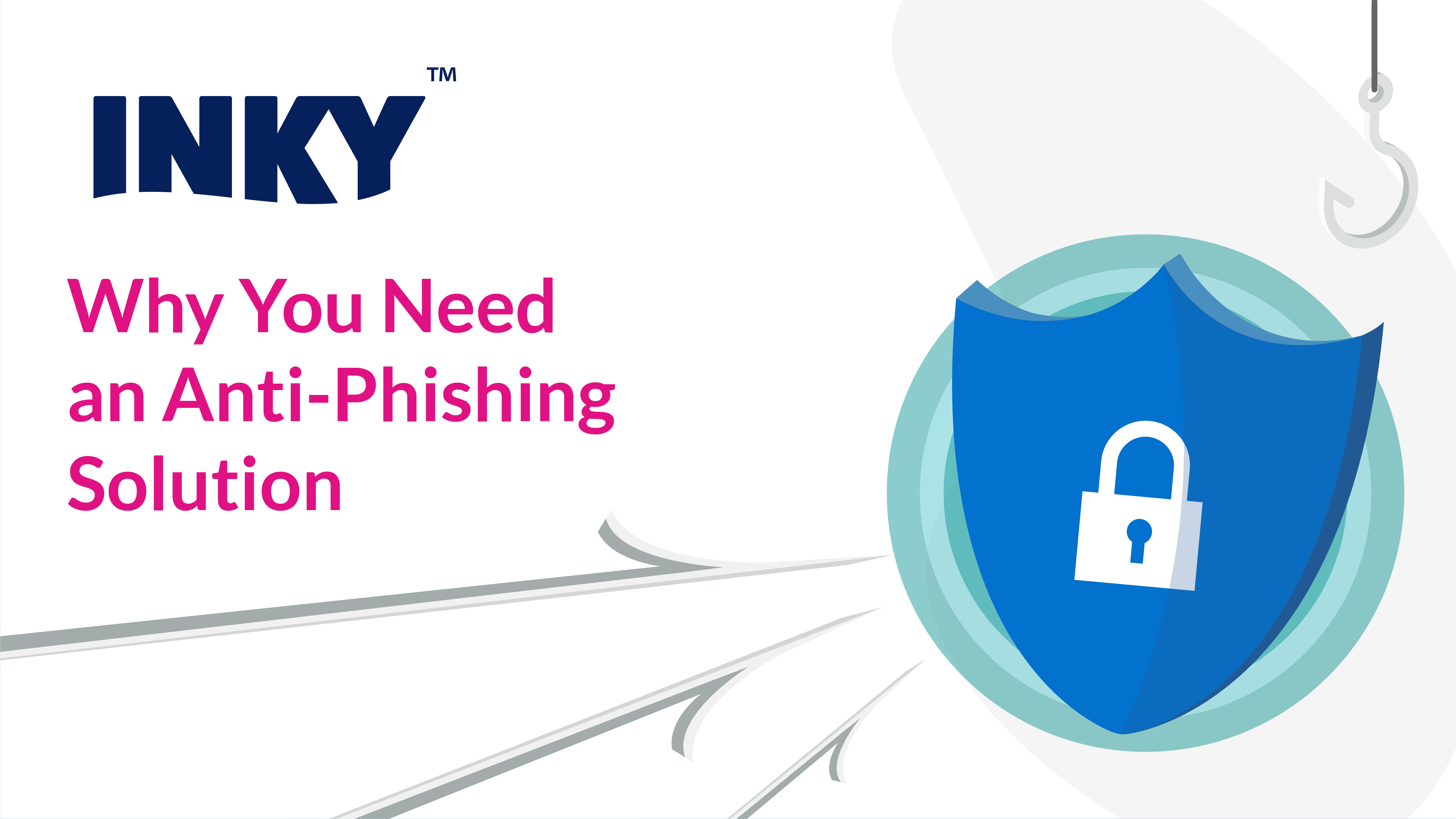 Why You Need an Anti-Phishing Solution