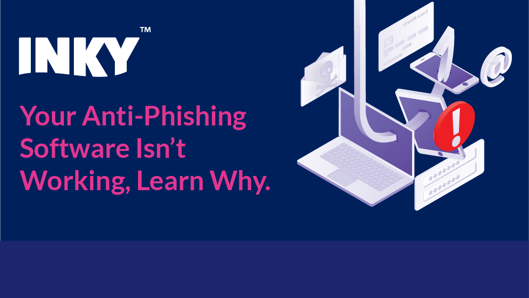 Your Anti-Phishing Software Isn't Working. Learn Why.
